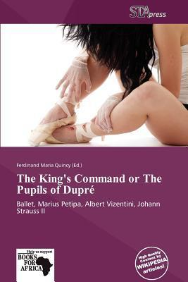 The King's Command or the Pupils of Dupr