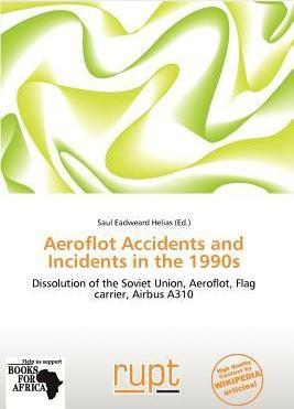 Aeroflot Accidents and Incidents in the 1990s
