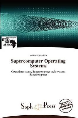 Supercomputer Operating Systems