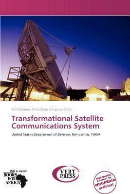 Transformational Satellite Communications System