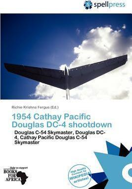 1954 Cathay Pacific Douglas DC-4 Shootdown