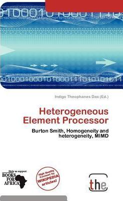 Heterogeneous Element Processor