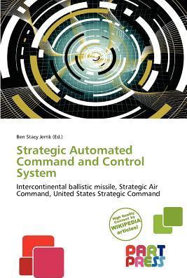 Strategic Automated Command and Control System