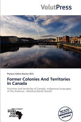 Former Colonies and Territories in Canada