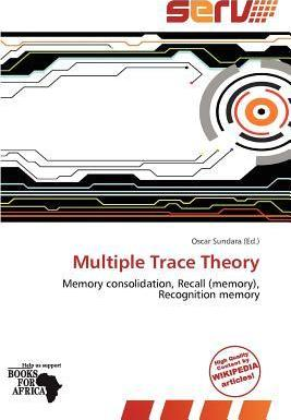 Multiple Trace Theory