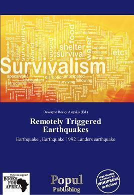 Remotely Triggered Earthquakes