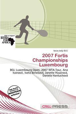 2007 Fortis Championships Luxembourg
