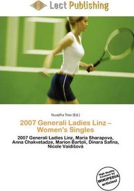 2007 Generali Ladies Linz - Women's Singles