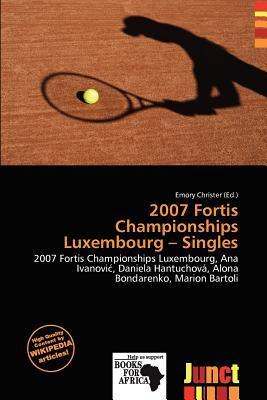 2007 Fortis Championships Luxembourg - Singles