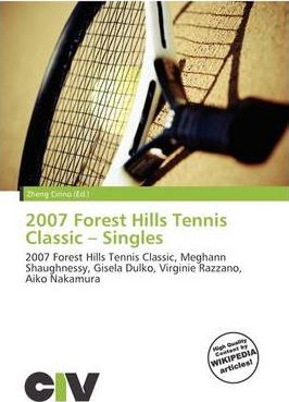 2007 Forest Hills Tennis Classic - Singles