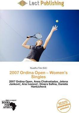2007 Ordina Open - Women's Singles