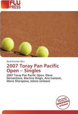 2007 Toray Pan Pacific Open - Singles