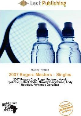 2007 Rogers Masters - Singles
