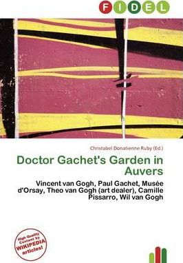 Doctor Gachet's Garden in Auvers