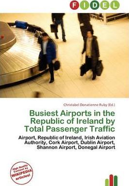 Busiest Airports in the Republic of Ireland by Total Passenger Traffic