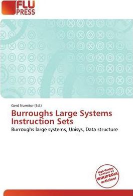 Burroughs Large Systems Instruction Sets