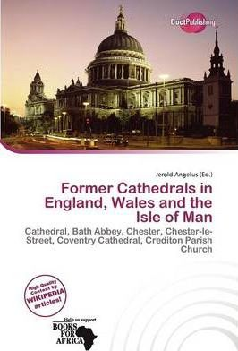 Former Cathedrals in England, Wales and the Isle of Man