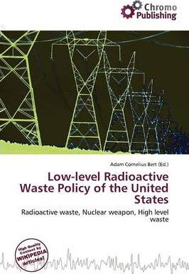 Low-Level Radioactive Waste Policy of the United States