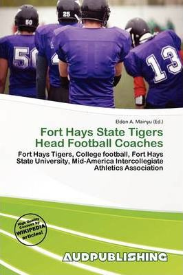 Fort Hays State Tigers Head Football Coaches