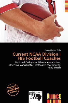 Current NCAA Division I Fbs Football Coaches