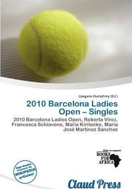 2010 Barcelona Ladies Open - Singles