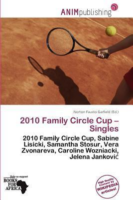 2010 Family Circle Cup - Singles