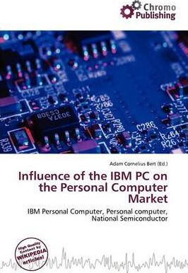 Influence of the IBM PC on the Personal Computer Market