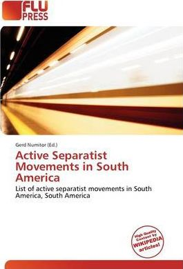 Active Separatist Movements in South America