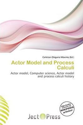 Actor Model and Process Calculi