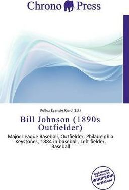 Bill Johnson (1890s Outfielder)