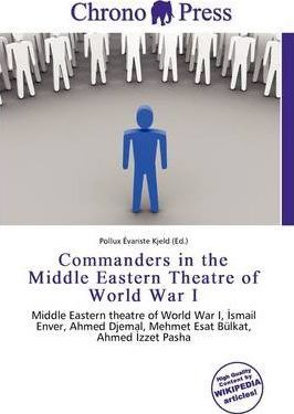 Commanders in the Middle Eastern Theatre of World War I