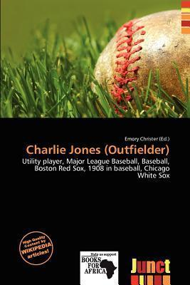 Charlie Jones (Outfielder)
