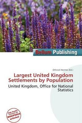 Largest United Kingdom Settlements by Population