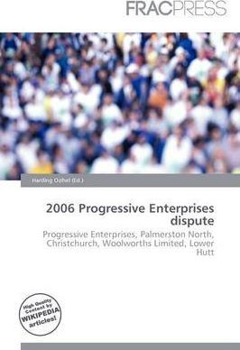2006 Progressive Enterprises Dispute