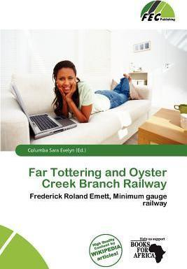 Far Tottering and Oyster Creek Branch Railway