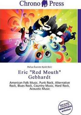 """Eric """"Red Mouth"""" Gebhardt"""