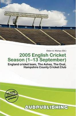 2005 English Cricket Season (1-13 September)