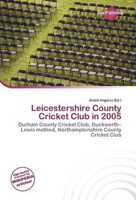 Leicestershire County Cricket Club in 2005