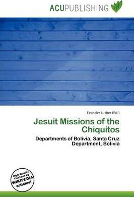 Jesuit Missions of the Chiquitos