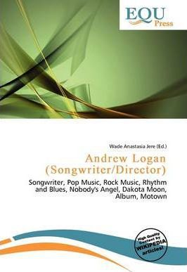 Andrew Logan (Songwriter/Director)