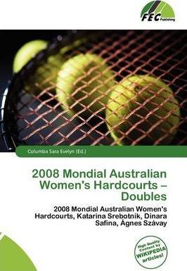 2008 Mondial Australian Women's Hardcourts - Doubles