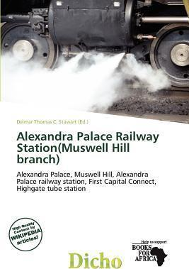 Alexandra Palace Railway Station(muswell Hill Branch)