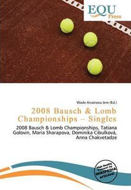 2008 Bausch & Lomb Championships - Singles