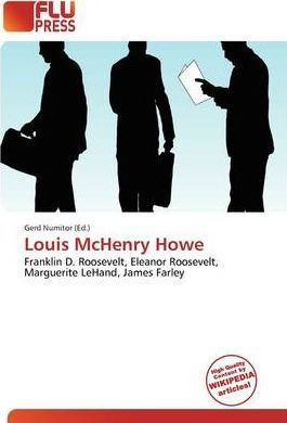Louis McHenry Howe