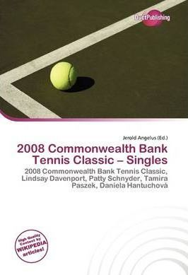 2008 Commonwealth Bank Tennis Classic - Singles