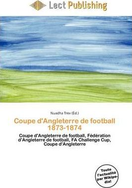 Coupe D'Angleterre de Football 1873-1874