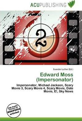 Edward Moss (Impersonator)