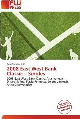 2008 East West Bank Classic - Singles