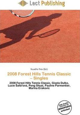 2008 Forest Hills Tennis Classic - Singles