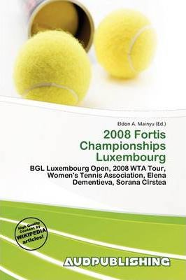 2008 Fortis Championships Luxembourg